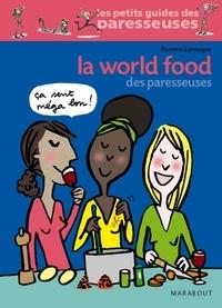 Pomme Larmoyer et  Pomme - La world food des Paresseuses.