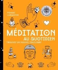 Pomme Larmoyer - Méditation au quotidien - Trouvez un nouvel équilibre.