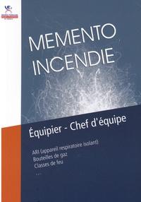 Pompiers de France - Mémento incendie - Equipier - Chef d'équipe.