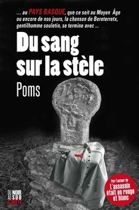 Poms - Du sang sur la stèle.