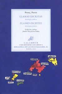 Ponç Pons - Llamas escritas - Antologia poética. Edition bilingue espagnol-catalan.