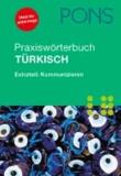 PONS Praxiswörterbuch Türkisch - Türkisch-Deutsch/Deutsch-Türkisch. Mit Extrateil Kommunizieren.