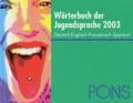 Pons - Wörterbuch der Jugendsprache 2003 - Deutsch-Englisch-Französisch-Spanisch.