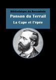 Ponson DU TERRAIL - La Cape et l'épée - Épisode du règne d'Henri II.