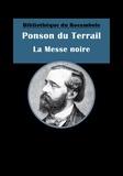 Ponson DU TERRAIL - La Messe noire - Aventures de cape et d'épée.