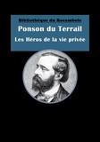 Ponson DU TERRAIL - Les Héros de la vie privée - Roman social.