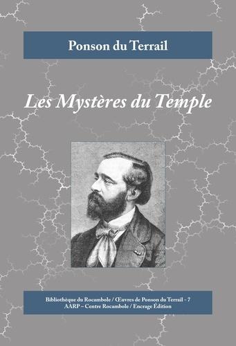 Ponson du Terrail - Les Mystères du Temple - Un roman policier au coeur de l'aristocratie.