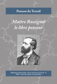 Ponson du Terrail - Maître Rossignol le libre penseur - Crimes à la campagne.