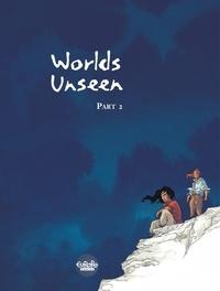 Pont Olivier et Abolin Georges - Worlds Unseen - Volume 2.