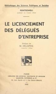 Pontremoli et Maurice Delépine - Le licenciement des délégués d'entreprise.