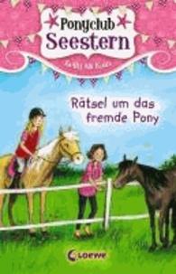 Ponyclub Seestern 03. Rätsel um das fremde Pony.