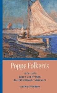 Poppe Folkerts - Leben und Wirken des Norderneyer Seemalers.
