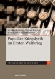 Populäre Kriegslyrik im Ersten Weltkrieg.