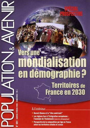 Gérard-François Dumont - Population & Avenir N° 691, Janvier-févr : Vers une mondialisation en démographie ? - Territoires de France en 2030.