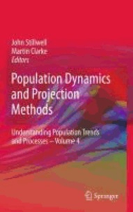 John Stillwell - Population Dynamics and Projection Methods: - Papers in Honour of Philip Rees.