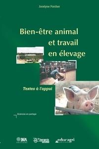 Porcher - Bien-être animal et travail en élevage  : Textes à l'appui.