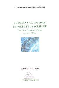 Porfirio Mamani Macedo - Le poète et la solitude.