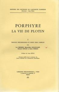 Porphyre - La Vie de Plotin - Volume 1, Travaux préliminaires et index grec complet.