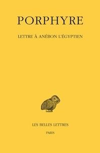 Porphyre - Lettre à Anébon l'Egyptien.