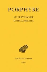 Porphyre - Vie de Pythagore ; Lettre à Marcella.