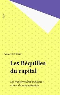 Pors - Les Béquilles du capital - Les transferts état-industrie, critère de nationalisation.