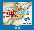 Jean-Luc Luciani - Le secret de Papy Frioul. 1 CD audio