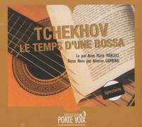 Anton Tchekhov - Le temps d'une bossa. 1 CD audio