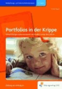 Portfolios in der Krippe Hdb. - Entwicklungen dokumentieren mit Kindern unter drei Jahren. Handbuch.