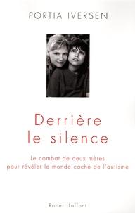 Derrière le silence - Le combat de deux mères pour révéler le monde caché de lautisme.pdf