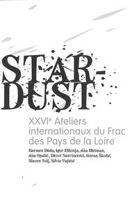 Portier Julie - XXVIe ATELIERS INTERNATIONAUX DU FRAC DES PDL : LA CROATIE / STAR-DUST.
