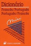 Porto (Editora) - Dicionario Francês-Portugês / Portugês-Francês.