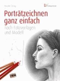 Porträtzeichnen ganz einfach - nach Fotovorlagen und Modell.