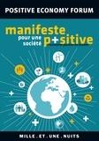 Positive Economy Forum et Jacques Attali - Manifeste pour une société positive - L'économie positive en actions.