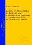 Possible Worlds Semantics for Indicative and Counterfactual Conditionals? - A Formal Philosophical Inquiry into Chellas-Segerberg Semantics.