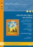 »Post für den Tiger« von Janosch - Ideen und Kopiervorlagen zum Einsatz des Bilderbuchs in Kindergarten und Grundschule. Mit Materialien zu »Oh, wie schön ist Panama« und »Ich mach dich gesund, sagte der Bär«. Lesen - Verstehen - Lerne.