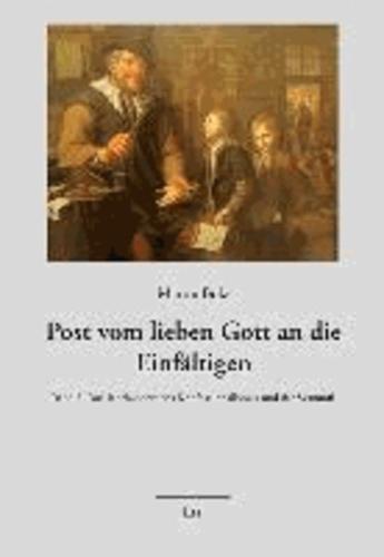 Post vom lieben Gott an die Einfältigen 3 - Das Jahrhundert des Konfessionalismus und der Vernunft.