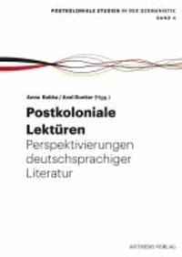 Postkoloniale Lektüren - Perspektivierungen deutschsprachiger Literatur.