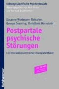 Postpartale psychische Störungen - Ein interaktionszentrischer Therapieleitfaden.