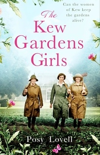 Posy Lovell - The Kew Gardens Girls - An emotional and sweeping historical novel perfect for fans of Kate Morton.