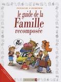Potache et Laurent Bordier - Le guide de la famille recomposée.
