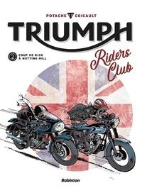 Potache et Fred Coicault - Triumph Riders Club Tome 2 : Coup de kick à Notting Hill.
