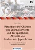 Potenziale und Chancen des Sportunterrichts und der sportlichen Aktivität von Kindern und Jugendlichen - Eine systemspezifische Analyse in Mecklenburg-Vorpommern.