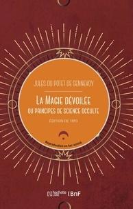 Potet de sennevoy jean Du - La magie dévoilée, ou Principes de science occulte (Éd.1852).