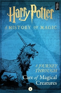 Pottermore Publishing - A Journey Through Care of Magical Creatures.