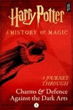 Pottermore Publishing - A Journey Through Charms and Defence Against the Dark Arts.