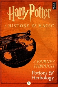 Pottermore Publishing - A Journey Through Potions and Herbology.