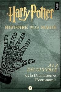 Pottermore Publishing - À la découverte de la Divination et l'Astronomie.