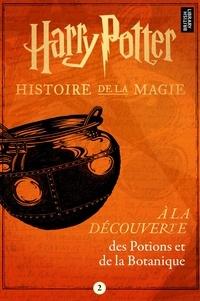 Pottermore Publishing - À la découverte des Potions et de la Botanique.