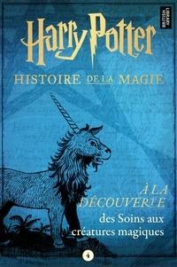 Pottermore Publishing - À la découverte des Soins aux créatures magiques.