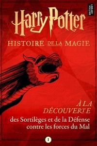 Pottermore Publishing - À la découverte des Sortilèges et de la Défense contre les forces du Mal.